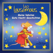 Leo Lausemaus - Meine liebsten Gute-Nacht-Geschichten, ab 3 Jahren