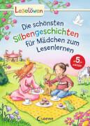 Loewe Die schönsten Silbengeschichten für Mädchen zum Lesenlernen