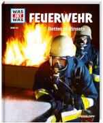 Tessloff WAS IST WAS Band 114 Feuerwehr - Retter im Einsatz, Gebundenes Buch, 48 Seiten, ab 8 Jahren
