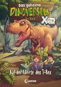 Loewe Das geheime Dinoversum Xtra - Auf der Fährte des T-Rex, Band 1