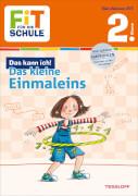 Tessloff FiT FÜR DIE SCHULE: Das kann ich! Das kleine Einmaleins 2. Klasse