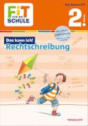 Tessloff FiT FÜR DIE SCHULE: Das kann ich! Rechtschreibung 2. Klasse