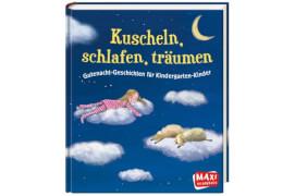 Kuscheln, schlafen, träumen. Gutenacht-Geschichten für Kindergarten-Kinder, Gebundenes Buch, 160 Seiten, ab 3 Jahren